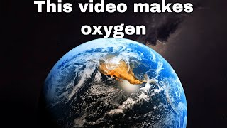 This video makes oxygen !!!