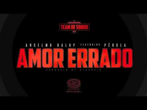 Anselmo Ralph ft Pérola Amor Errado (Team de...