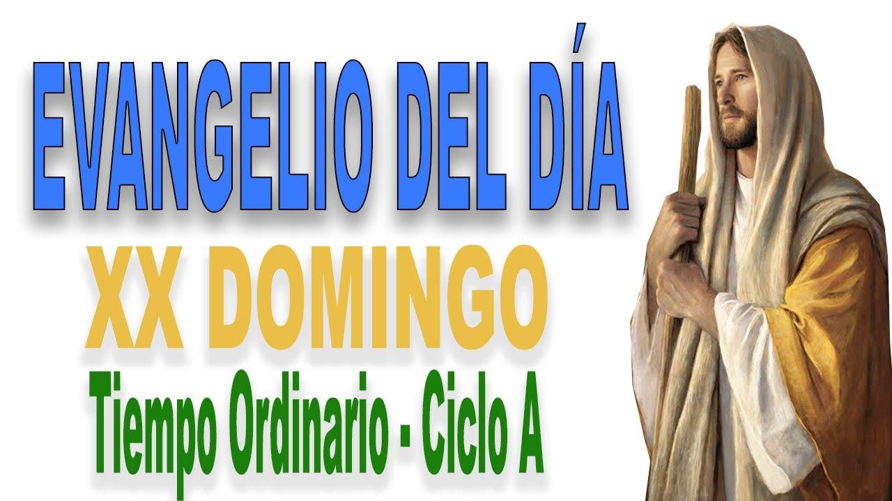 ᐅ EVANGELIO DEL DÍA | XX DOMINGO del Tiempo Ordinaria - Ciclo A