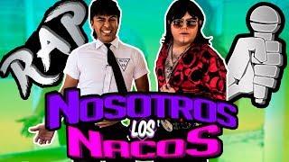 EL RAP DE LOS NACOS - PARODIA ALBERTANO Y EL VITOR