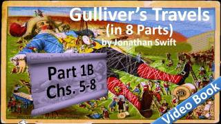 Part 1-B - Gulliver's Travels Audiobook by Jonathan Swift (Chs 05-08)