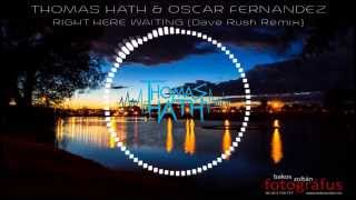 Thomas Hath & Oscar Fernandez - Right here waiting (Dave Rush Remix) DOWNLOAD LINK