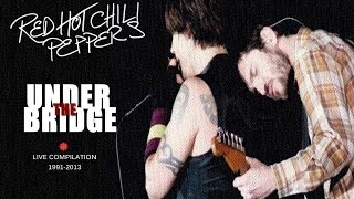 Red Hot Chili Peppers - Under The Bridge Live Compilation 1991-2013