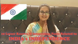10 Lesser Known & Interesting Facts Related to India's Independence || Facts in Hindi || Must Watch