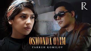 Farruh Komilov - Osmonda oyim | Фаррух Комилов - Осмонда ойим