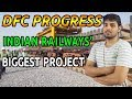 Dedicated Freight Corridor Progress 2018 Latest || DFC Progress latest report