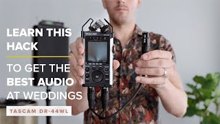 Learn This Hack to Get the Best Audio at Weddings – Tascam DR-44WL