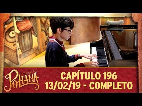 As Aventuras De Poliana   Capítulo 196 - 13/02/19, Completo