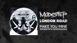 Modestep & Teddy Killerz - Make You Mine