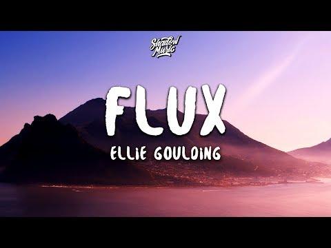 Ellie Goulding - Flux (Lyrics)