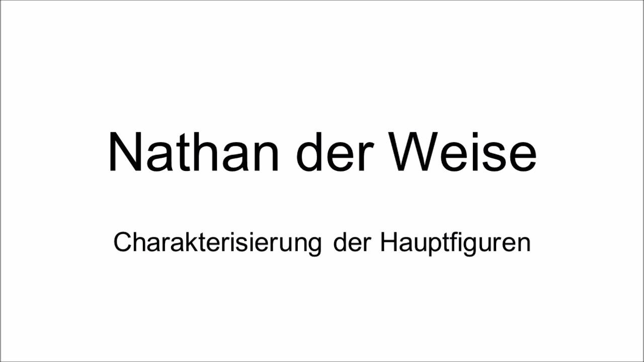 Gotthold Ephraim Lessing Nathan Der Weise Charakterisierung Der