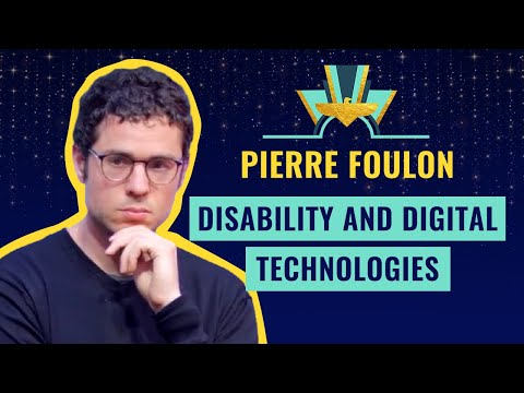 """""""Disability and digital technologies"""" By Pierre Foulon"""