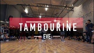 TAMBOURINE - EVE | Dance choreography | Ankit sati