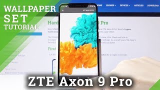 How to Change Wallpaper in ZTE Axon 9 Pro – Desktop Update