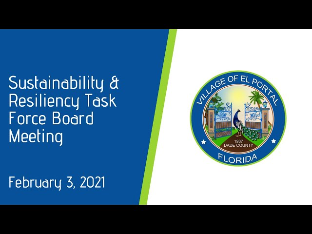Sustainability & Resiliency Task Force Board Meeting February 3, 2021