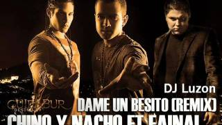 fainal feat chino y nacho-Dame un besito(Dj Luzon remix)