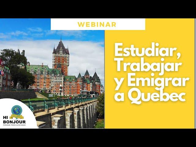 Webinar Estudiar, Trabajar y Emigrar a Quebec