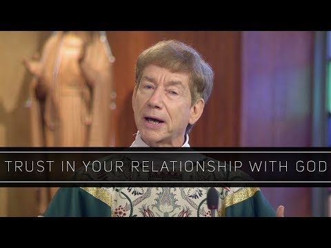 Trust in Your Relationship with God | Homily: Father Dan O'Connell