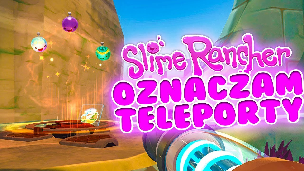 SLIME RANCHER #113 – OZNACZAM TELEPORTY!
