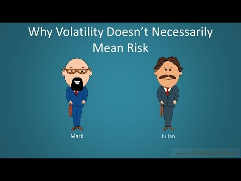 Risk Vs. Volatility