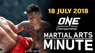 ONE: Martial Arts Minute | 18 July 2018