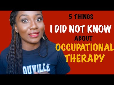 5 THINGS I DID NOT KNOW ABOUT OCCUPATIONAL THERAPY SCHOOL