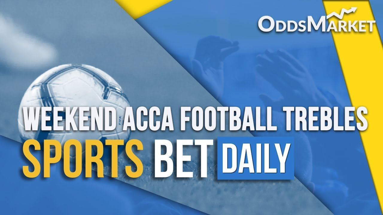 Winner Acca/ Weekend Treble and Both Teams to Score Betting | Football Tips