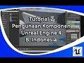 Tutorial 2 cara penggunaan setiap  komponen Unreal Engine 4  Indonesia