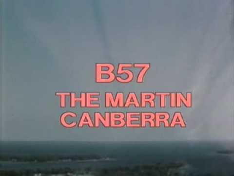 Martin B-57 Canberra Documentary (Part 1)