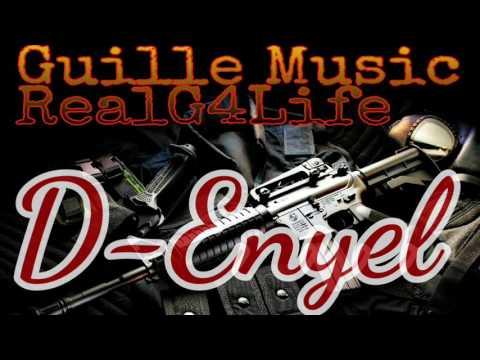 D-Enyel Ft Various Artists More - Recopilacion De Temas MixTape By Guillo (RealG4Life)