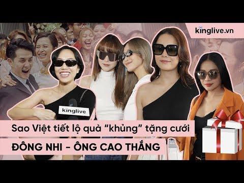 Sao Việt Tiết Lộ Quà Khủng Tặng Cưới Đông Nhi - Ông Cao Thắng | KINGLIVE