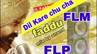 dil kare chu cha ( faddu style mix) by anand flp and flm