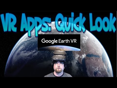 VR Quick Look @ Google Earth VR