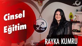 TÜRKİYE'DE CİNSEL EĞİTİM / Rayka Kumru