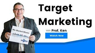Target Marketing - Prof. Ken Ninomiya