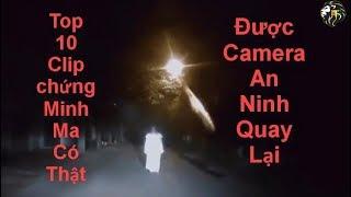 Top 10 clip chứng minh ma có thật | xuất hiện trên camera an ninh ghi lại |-DuongTuong DTC