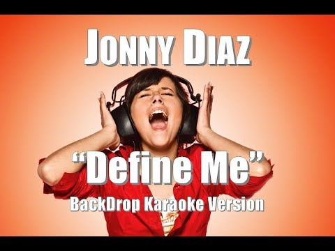 "Jonny Diaz ""Define Me"" BackDrop Karaoke Version"