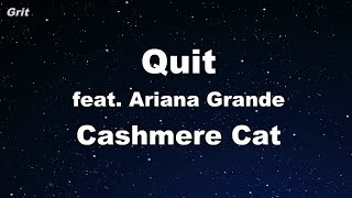 Quit ft. Ariana Grande - Cashmere Cat Karaoke 【No Guide Melody】 Instrumental
