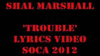 Shal Marshall- Trouble (Lyrics on Screen)