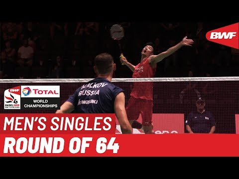 R64   MS   Vladimir MALKOV (RUS) Vs. CHEN Long (CHN) [3]   BWF 2019