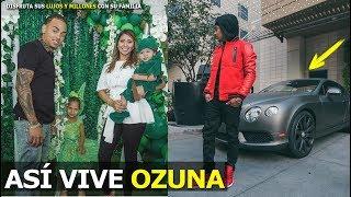 as   es la vida de ozuna   donde vive   increible como es   l con su familia