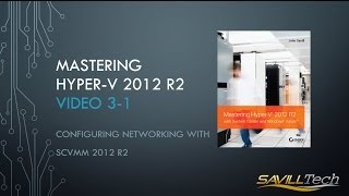 Video 3-1 : Core Networking Configurations using SCVMM 2012 R2