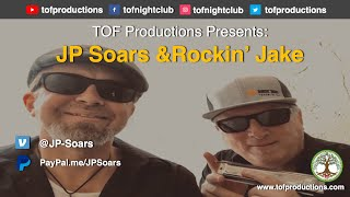 TOF Productions Presents: JP Soars & Rockin' Jake- 11/19/2020