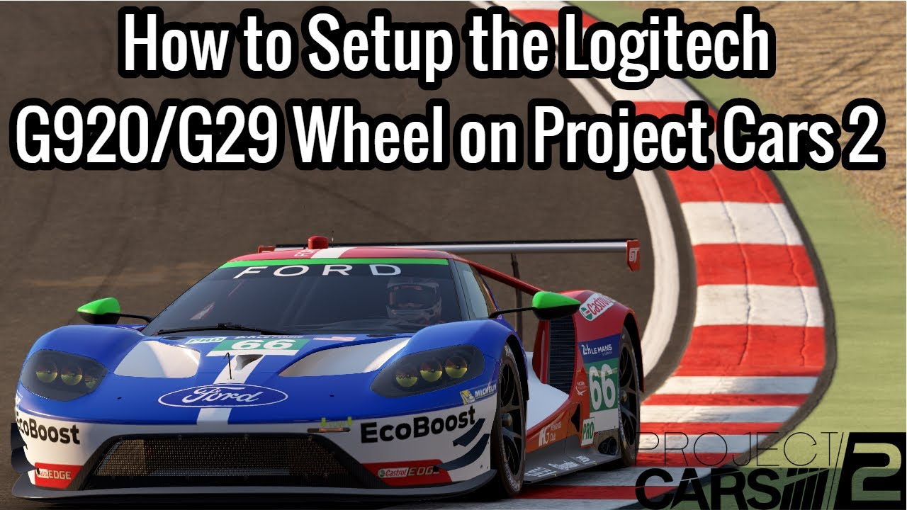 How to Setup the Logitech G29/G920 Wheel on Project Cars 2