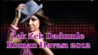 Roman Havası 'UmutHıncaL'Zek Zek Dadumle