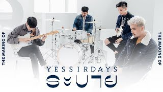 MV Making Of ระบาย - Yes'Sir Days