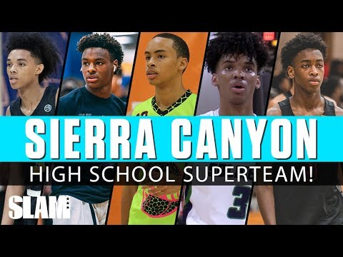 Sierra Canyon Is a HS Superteam! Bronny, BJ Boston, Zaire Wade & More