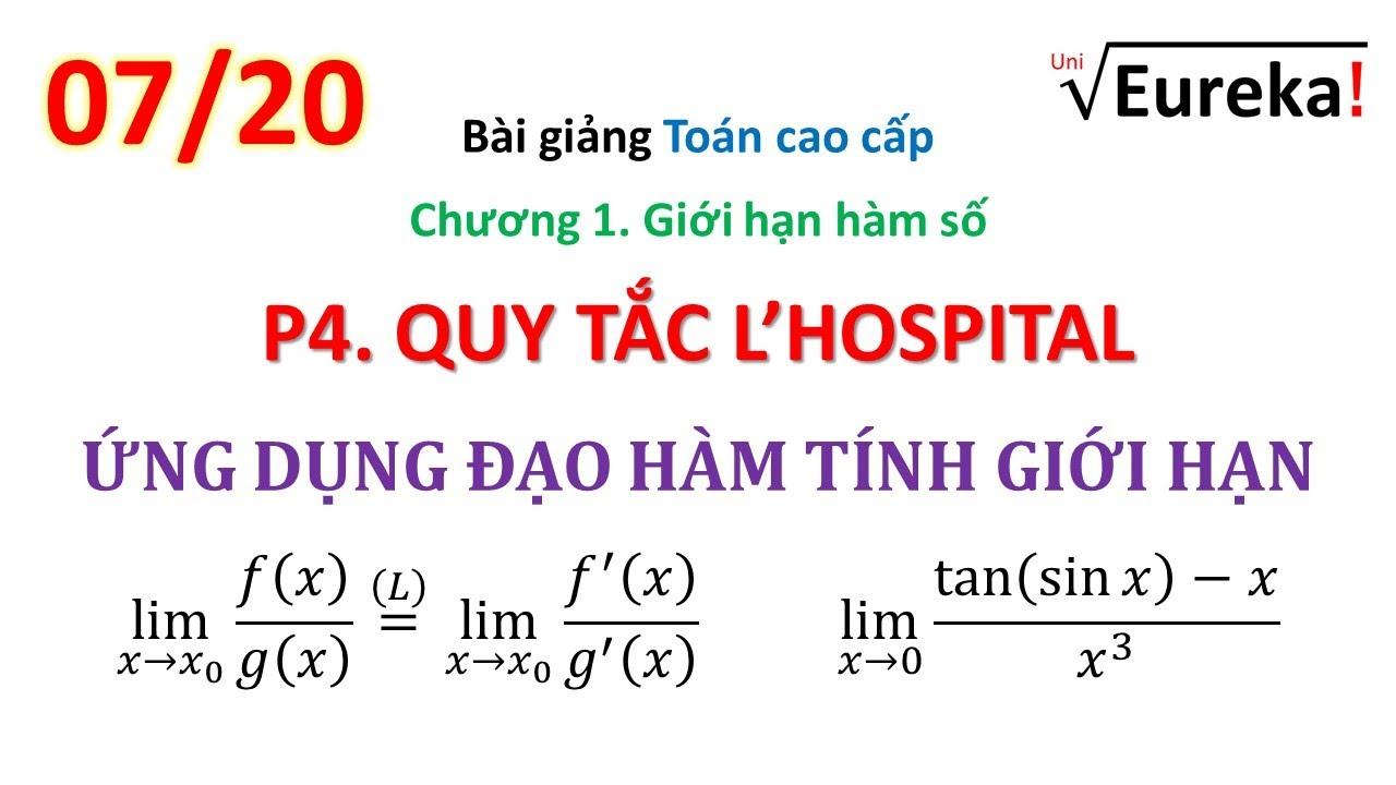 Chương 1. Giới hạn – P5: Quy tắc Lopitan (L' Hospital)