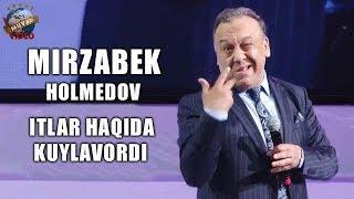 Mirzabek Xolmedov itlar haqida kuylavordi (Arxiv video)