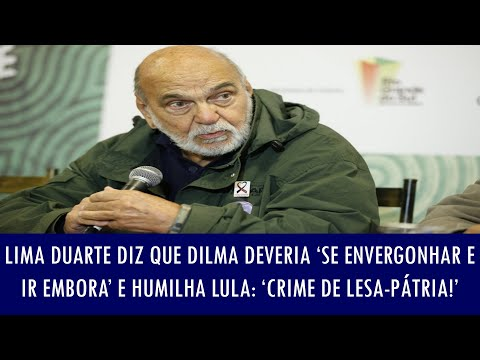 Lima Duarte diz que Dilma deveria 'se envergonhar e ir embora' e humilha Lula: 'crime de lesa..